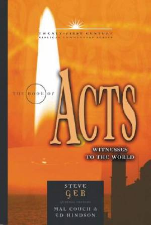 Acts : 21st Century Biblical Commentary