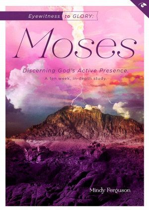 Eyewitness To Glory: Moses