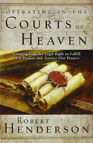 Operating in the Courts of Heaven