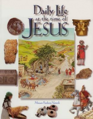 Daily Life At The Time Of Jesus Pb