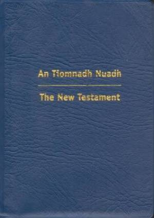 Gaelic/English New Testament: Blue, Vinyl, An Tiomnadh Nuadh