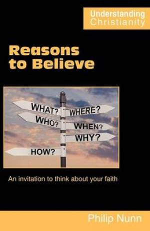 Reasons to Believe: An invitation to think about your faith