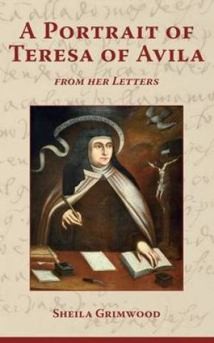 A Portrait of Teresa of Avila from Her Letters