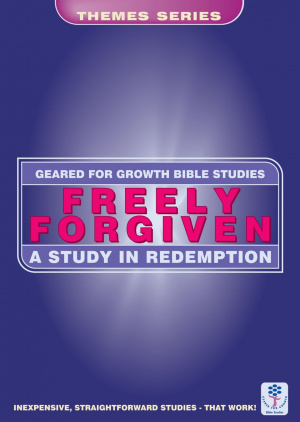 Freely Forgiven: A Study in Redemption (Bible Study Guide)