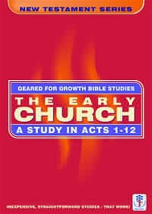 The Early Church: A Study in Acts 1-12 (Bible Study Guide)