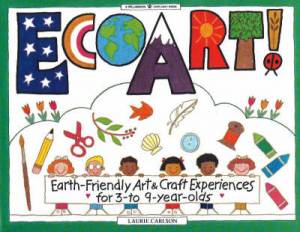 Ecoart Earth Friendly Art And Craft