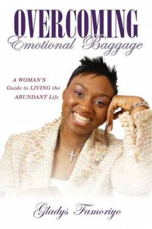 Overcoming Emotional Baggage A Womans Gu