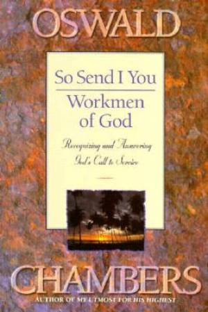 So Send I You ; Workmen of God