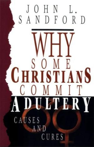 Why Some Christians Commit Adultery Pb