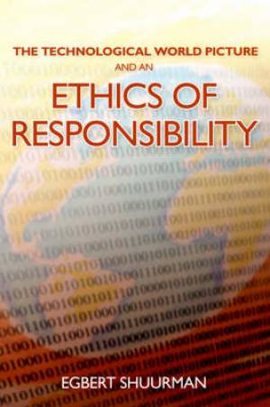 The Technological World Picture and an Ethics of Responsibility