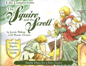 Life Lessons From The Squire And The Scroll