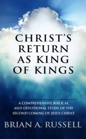 Christ's Return as King of Kings