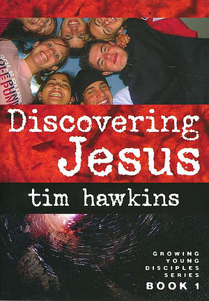 Discovering Jesus: Growing Young Disciples Series Book 1