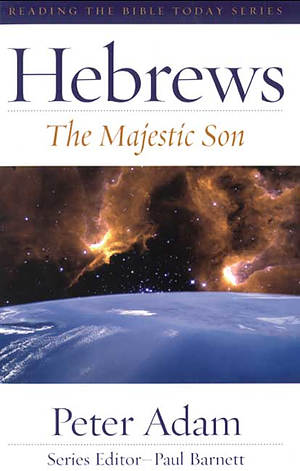Hebrews : The Majestic Son