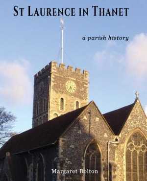 St Laurence in Thanet: Story of a Psrish