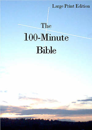 100 Minute Bible Large Print