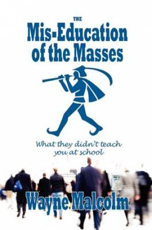 Mis-education of the Masses