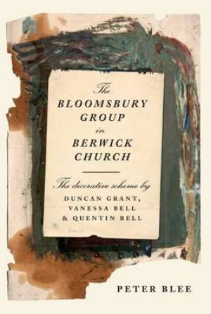 The Bloomsbury Group in Berwick Church - The Decorative Scheme