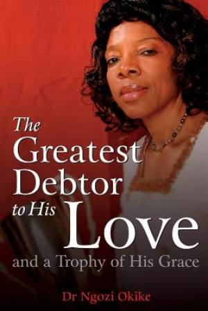 Greatest Debtor To His Love The