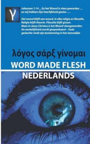 Word Made Flesh - Nederlands