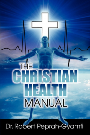 THE CHRISTIAN HEALTH MANUAL