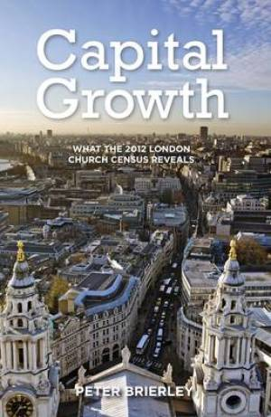 Capital Growth What the 2012 London Church Census Reveals