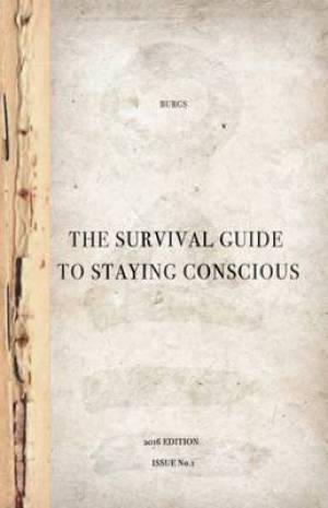 The Survival Guide to Staying Conscious