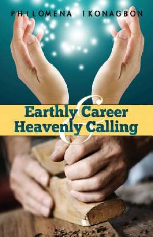 Earthly Career and Heavenly Calling