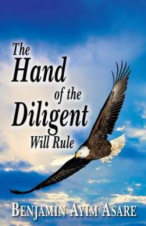 The Hand of the Diligent Will Rule