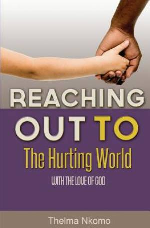 Reaching Out to the Hurting World with the Love of God
