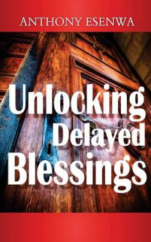 Unlocking Delayed Blessings