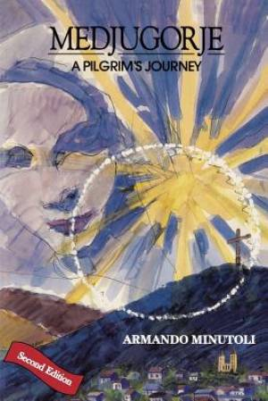 Medjugorje, a Pilgrim's Journey Second Edition