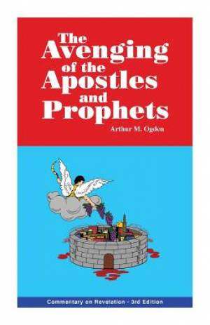The Avenging of the Apostles and Prophets: Commentary on Revelation