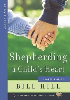 Shepherding A Childs Heart Leaders Guide