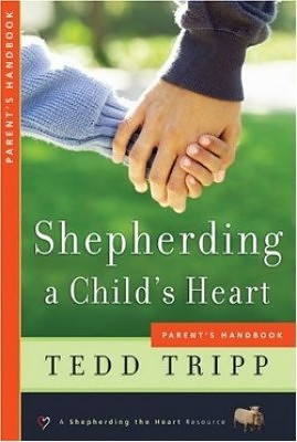 Shepherding a Child's Heart: Parent's Handbook