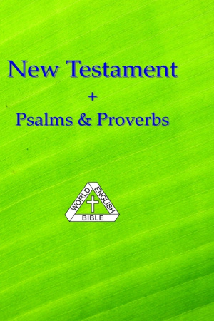 World English Bible New Testament + Psalms & Proverbs: Hardback