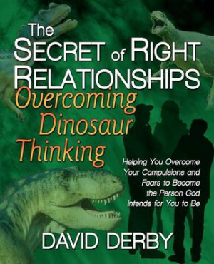 The Secret of Right Relationships: Overcoming Dinosaur Thinking
