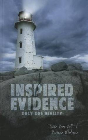 Inspired Evidence : Only One Reality