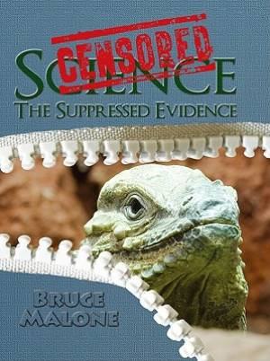 Censored Science : The Suppressed Evidence
