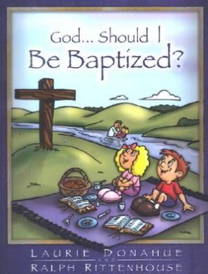 God Should I Be Baptized