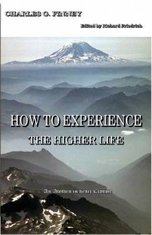 How to Experience the Higher Life