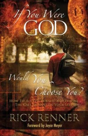 If You Were God, Would You Choose You?