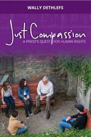 Just Compassion: A priest's quest for human rights