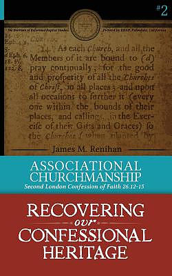 Associational Churchmanship: Second London Confession of Faith 26.12-15