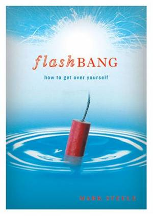 Flashbang: How to Get Over Yourself