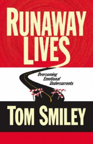Runaway Lives : Overcoming Emotional Undercurrents