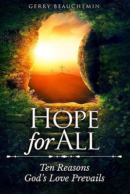 Hope for All: Ten Reasons God's Love Prevails