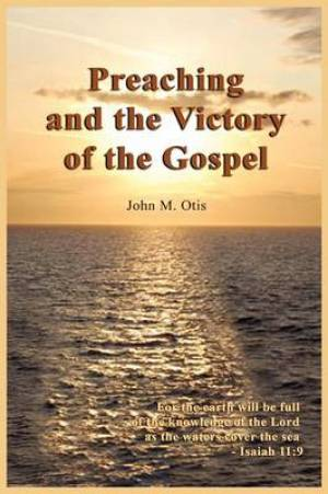 Preaching and the Victory of the Gospel