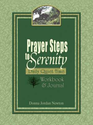 Prayer Steps To Serenity Daily Quiet Time Workbook And Journal