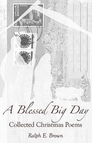 A Blessed Big Day:  Collected Christmas Poems